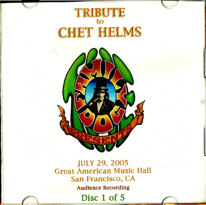 2005. July 29th. Tribute to Chet Helms. Great American Music Hall, San Francisco, California.
