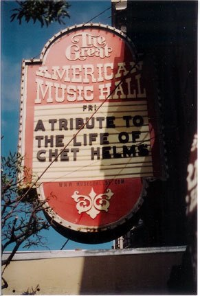 2005. Great American Music Hall Marquee sign. 2005 fundraiser and tribute for Chet Helms...hosted by Pete Sears, Roger and Ann McNamee, and Dawn Holliday.