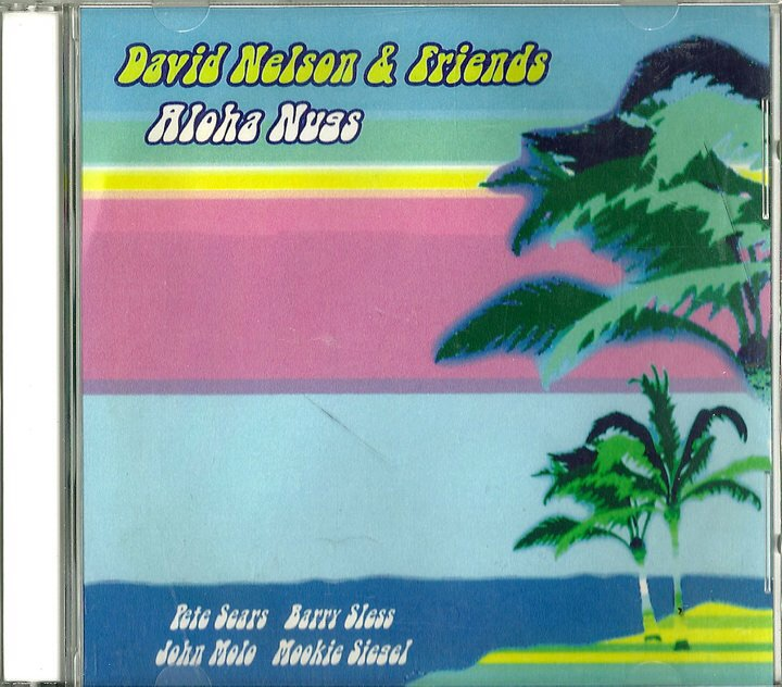 "2007. David Nelson & Friends. ""Aloha Nugs""."