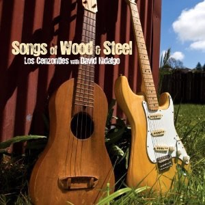 "2008. ""Songs of Wood & Steel"" Los Cenzontles with David Hidalgo. Pete Sears played piano on ""Red River Road""."