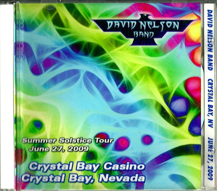 "2009. David Nelson Band. Live. ""Summer Solstice Tour"" June 27. Crystal Bay Casino, Nevada."