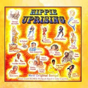 "2010. ""Hippie Uprising"" a recording I did with many of my old San Francisco Bay Area friends."