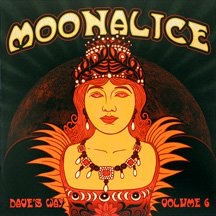 "2011. Moonalice EP. ""Dave's Way"" Vol 6."
